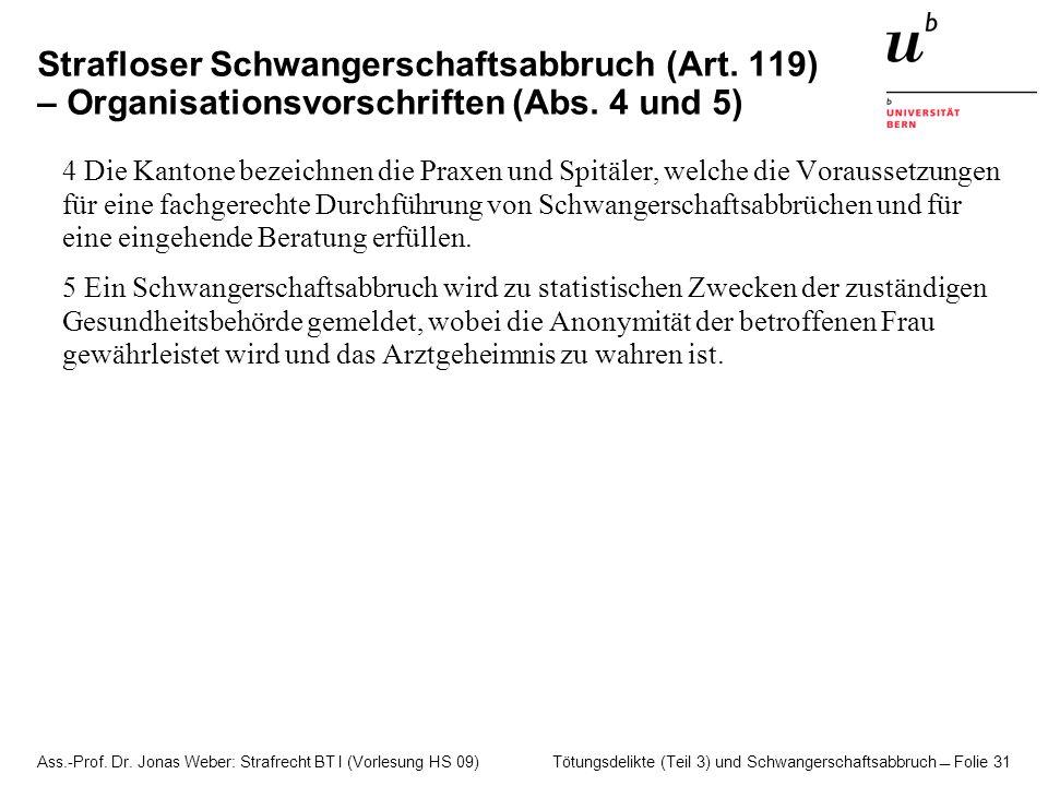 Ass.-Prof. Dr. Jonas Weber: Strafrecht BT I (Vorlesung HS 09) Tötungsdelikte (Teil 3) und Schwangerschaftsabbruch  Folie 31 Strafloser Schwangerschaf