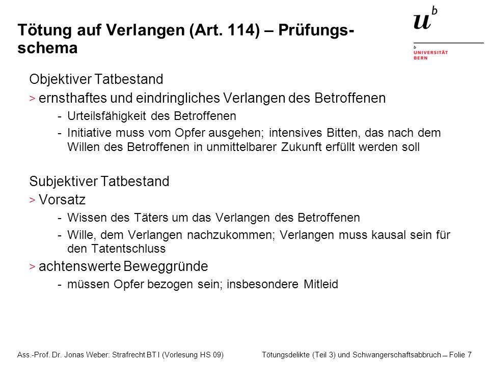 Ass.-Prof. Dr. Jonas Weber: Strafrecht BT I (Vorlesung HS 09) Tötungsdelikte (Teil 3) und Schwangerschaftsabbruch  Folie 7 Tötung auf Verlangen (Art.