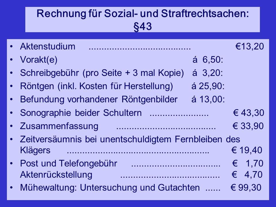 Rechnung für Sozial- und Straftrechtsachen: §43 Aktenstudium........................................