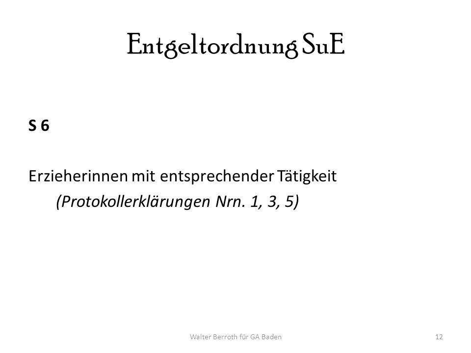Walter Berroth für GA Baden12 Entgeltordnung SuE S 6 Erzieherinnen mit entsprechender Tätigkeit (Protokollerklärungen Nrn.