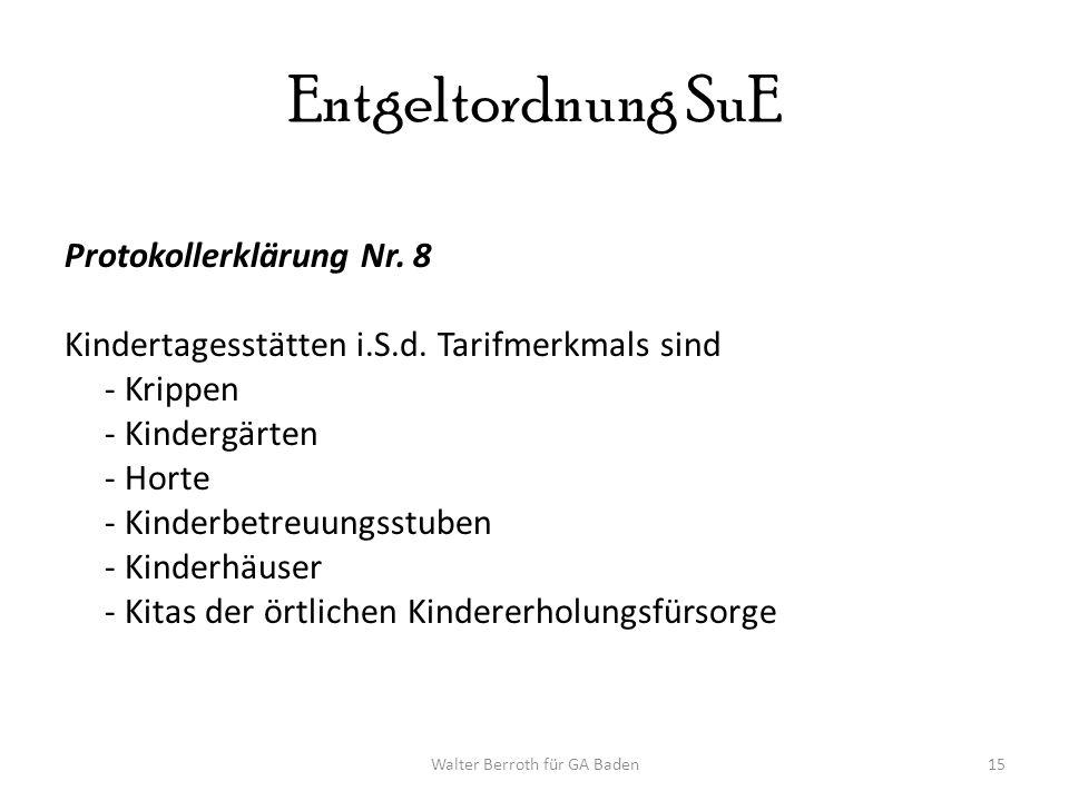 Walter Berroth für GA Baden15 Entgeltordnung SuE Protokollerklärung Nr.