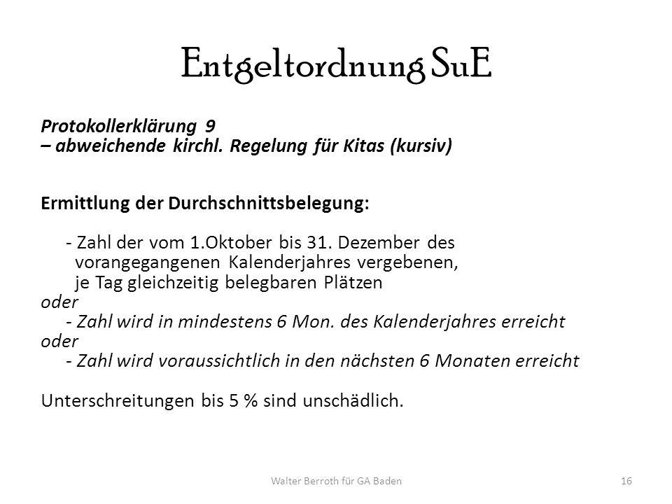Walter Berroth für GA Baden16 Entgeltordnung SuE Protokollerklärung 9 – abweichende kirchl.