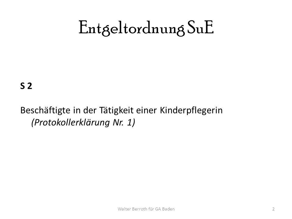 Walter Berroth für GA Baden2 Entgeltordnung SuE S 2 Beschäftigte in der Tätigkeit einer Kinderpflegerin (Protokollerklärung Nr.