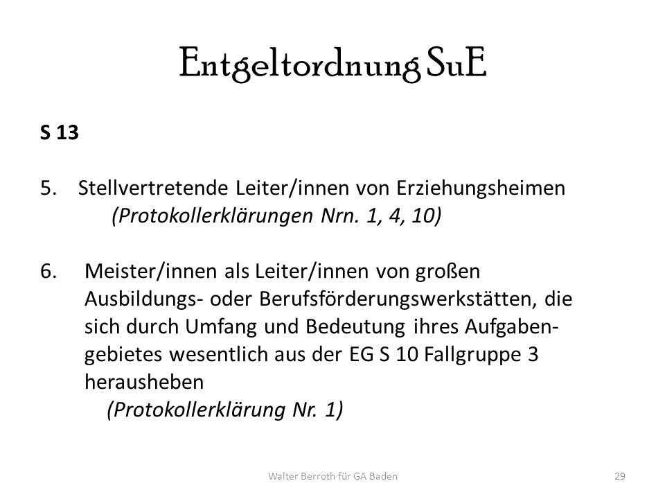 Walter Berroth für GA Baden29 Entgeltordnung SuE S 13 5.