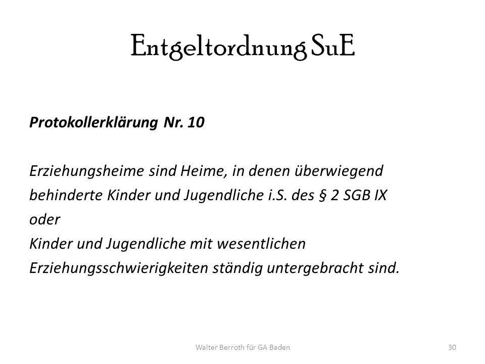 Walter Berroth für GA Baden30 Entgeltordnung SuE Protokollerklärung Nr.