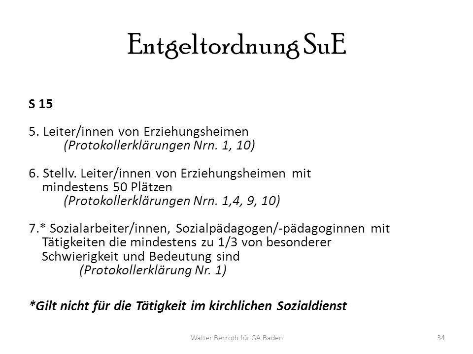 Walter Berroth für GA Baden34 Entgeltordnung SuE S 15 5.