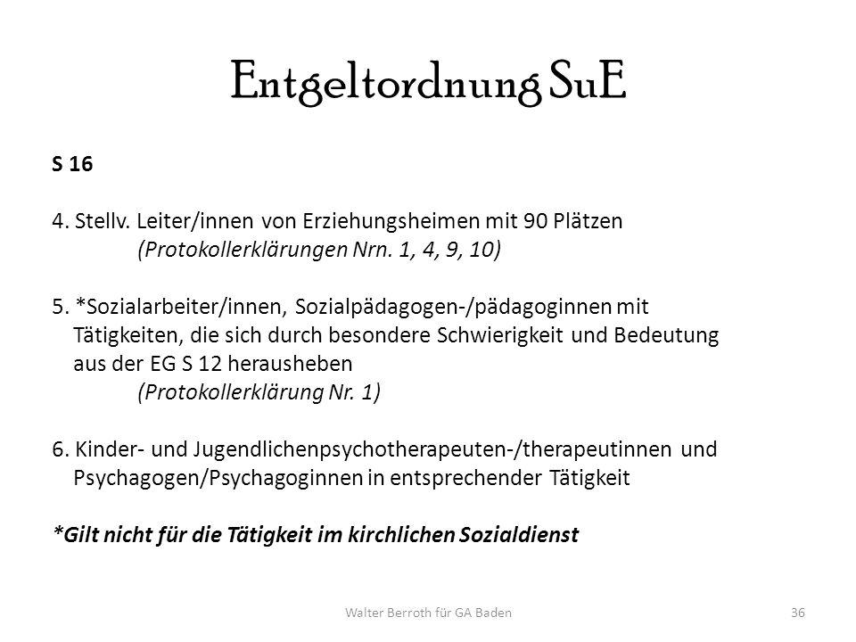 Walter Berroth für GA Baden36 Entgeltordnung SuE S 16 4.