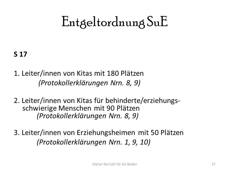 Walter Berroth für GA Baden37 Entgeltordnung SuE S 17 1.