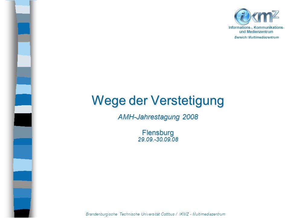 """Brandenburgische Technische Universität Cottbus / IKMZ - Multimediazentrum Informations-, Kommunikations- und Medienzentrum Bereich: Multimediazentrum BMBF-Förderung """"Neue Medien in der Bildung 2001-2004 """"Content -Projekte 2002-2004 """"Notebook-University 2005-2008 Integration von eLearning"""