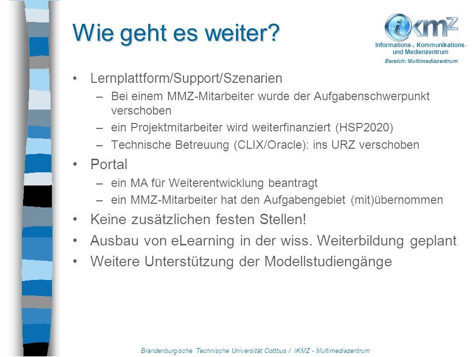 Brandenburgische Technische Universität Cottbus / IKMZ - Multimediazentrum Informations-, Kommunikations- und Medienzentrum Bereich: Multimediazentrum Wie geht es weiter.