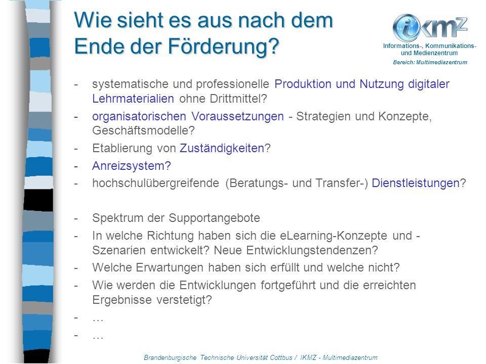 Brandenburgische Technische Universität Cottbus / IKMZ - Multimediazentrum Informations-, Kommunikations- und Medienzentrum Bereich: Multimediazentrum eLearn@BTU eLearning-Integrationsprojekt an der BTU Cottbus