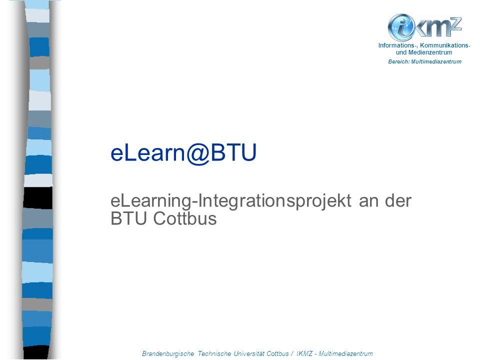 Brandenburgische Technische Universität Cottbus / IKMZ - Multimediazentrum Informations-, Kommunikations- und Medienzentrum Bereich: Multimediazentrum myBTU -Lernportal