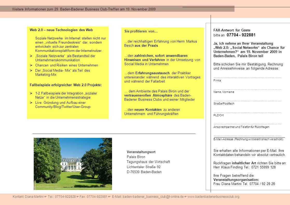 Kontakt: Diana Martini  Tel.: 07704-922828  Fax: 07704-922881  E-Mail: baden-badener_business_club@t-online.de  www.badenbadenerbusinessclub.org F