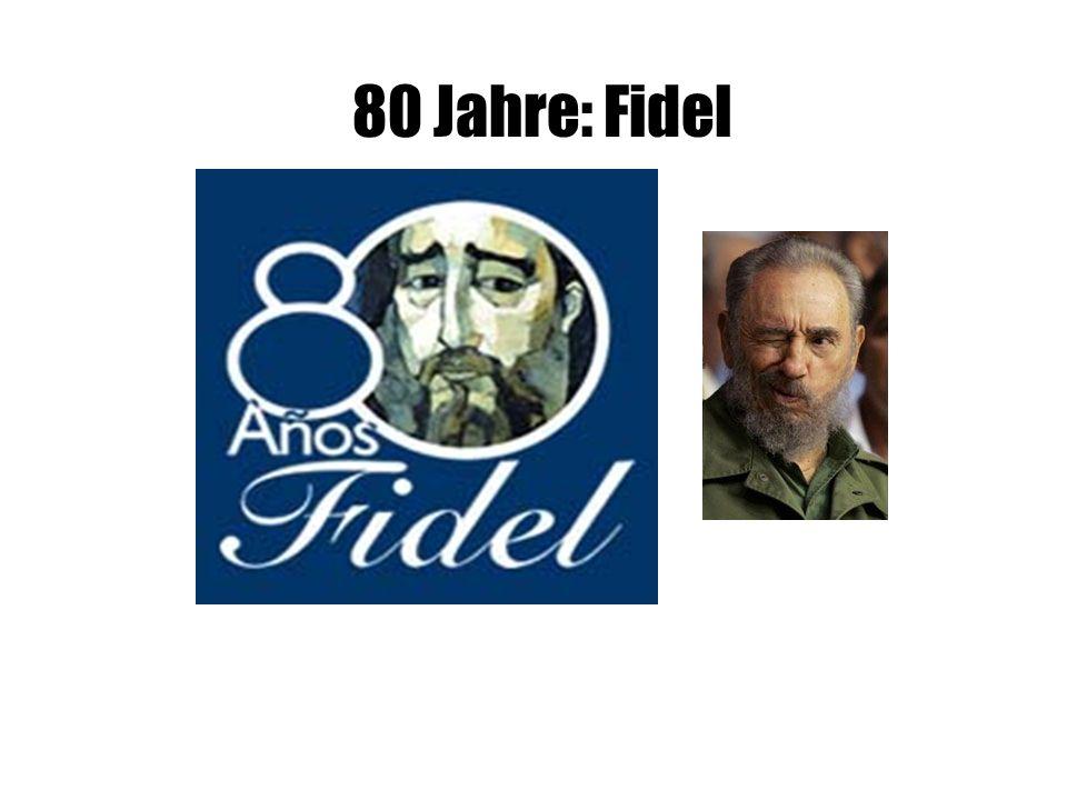 80 Jahre: Fidel