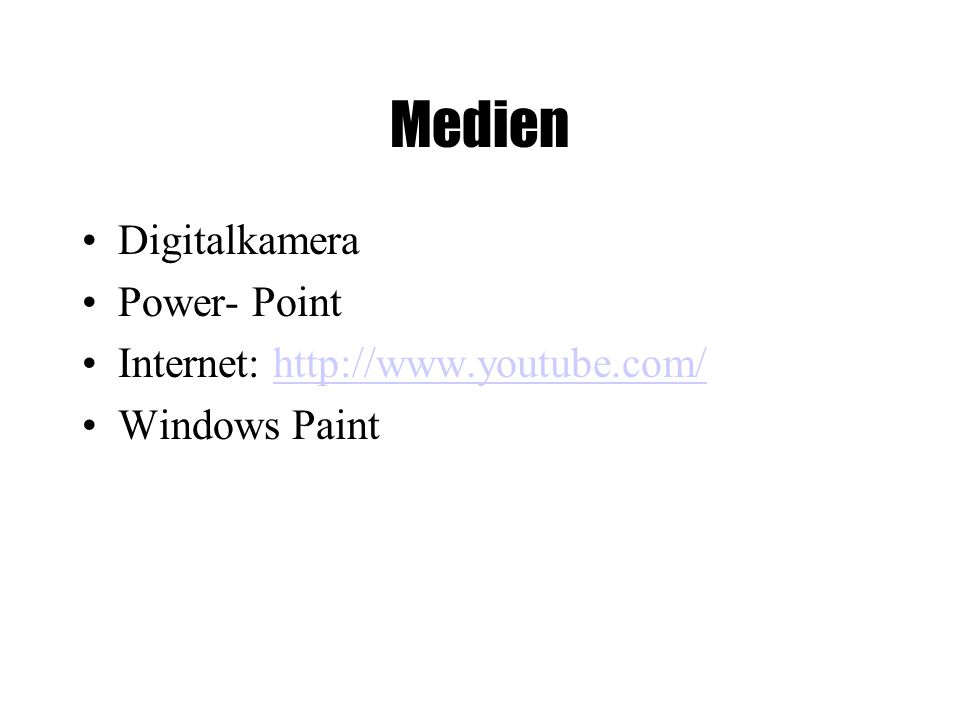 Medien Digitalkamera Power- Point Internet:   Windows Paint
