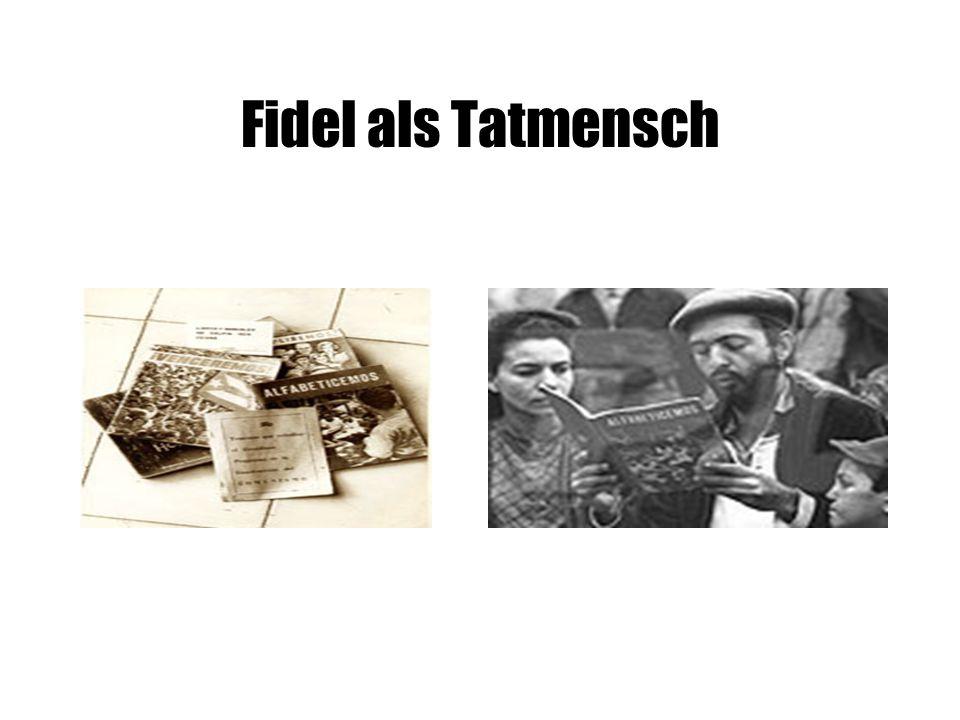 Fidel als Tatmensch