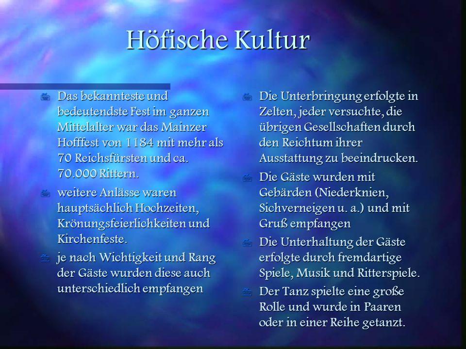 Das Hohe Mittelalter 7 Blütezeit der mittelhochdeutscher Dichtung 7 höfische Dichtung 7 es galten folgende ritterliche Tugenden: Freude, Anstand, Anse