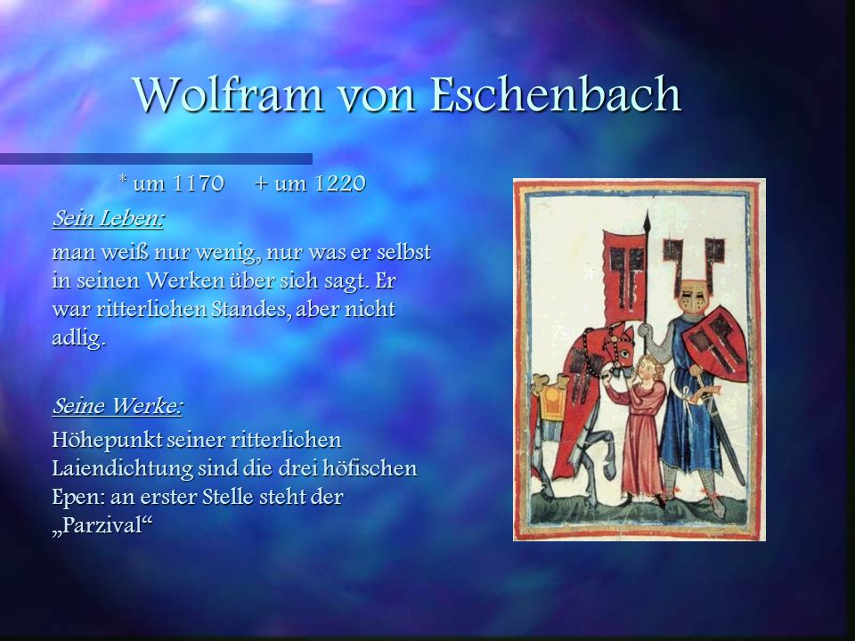 Hartmann von Aue * um 1160 + nach 1210 Sein Leben: über den schwäbisch alemannischen Ritters ist wenig bekannt. Er war der erste große Dichter der hoc