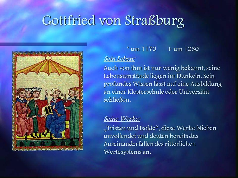 Wolfram von Eschenbach * um 1170 + um 1220 Sein Leben: man weiß nur wenig, nur was er selbst in seinen Werken über sich sagt. Er war ritterlichen Stan