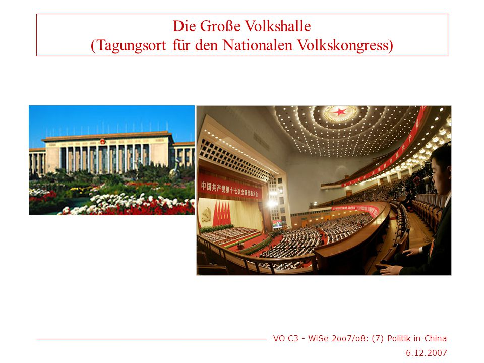 VO C3 - WiSe 2oo7/o8: (7) Politik in China Die Große Volkshalle (Tagungsort für den Nationalen Volkskongress)