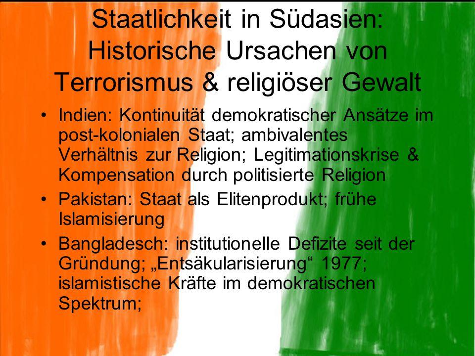 Staatlichkeit in Südasien: Historische Ursachen von Terrorismus & religiöser Gewalt Indien: Kontinuität demokratischer Ansätze im post-kolonialen Staa