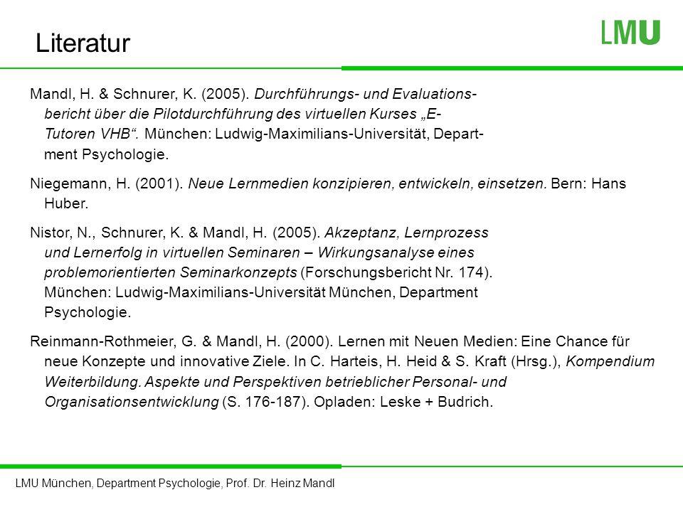 LMU München, Department Psychologie, Prof. Dr. Heinz Mandl Mandl, H. & Schnurer, K. (2005). Durchführungs- und Evaluations- bericht über die Pilotdurc