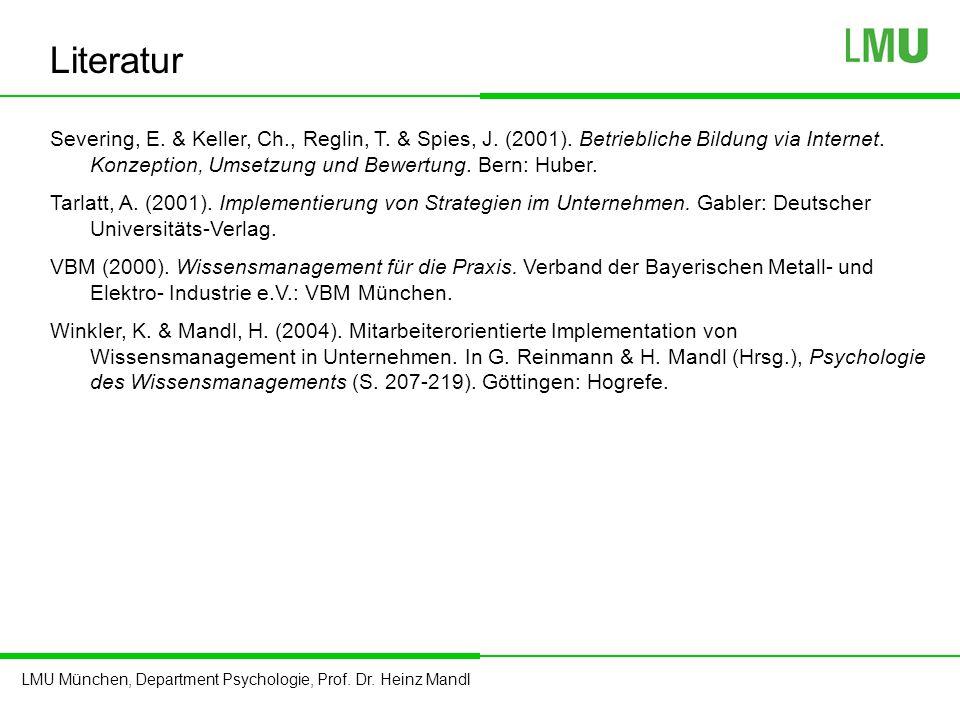 LMU München, Department Psychologie, Prof. Dr. Heinz Mandl Severing, E. & Keller, Ch., Reglin, T. & Spies, J. (2001). Betriebliche Bildung via Interne