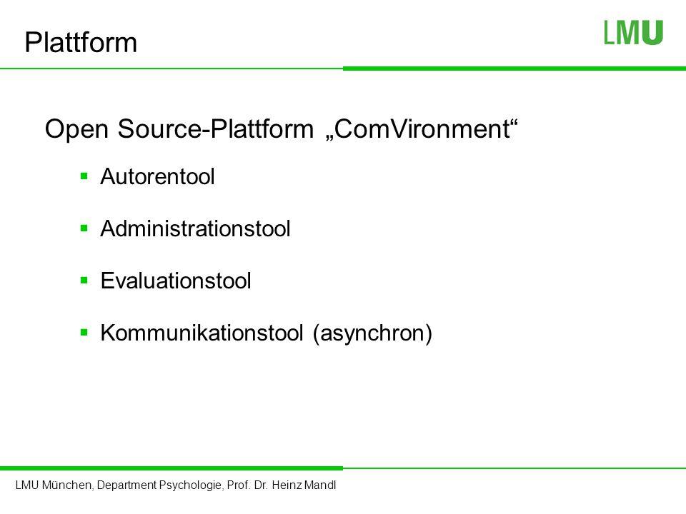 "LMU München, Department Psychologie, Prof. Dr. Heinz Mandl Plattform Open Source-Plattform ""ComVironment""  Autorentool  Administrationstool  Evalua"