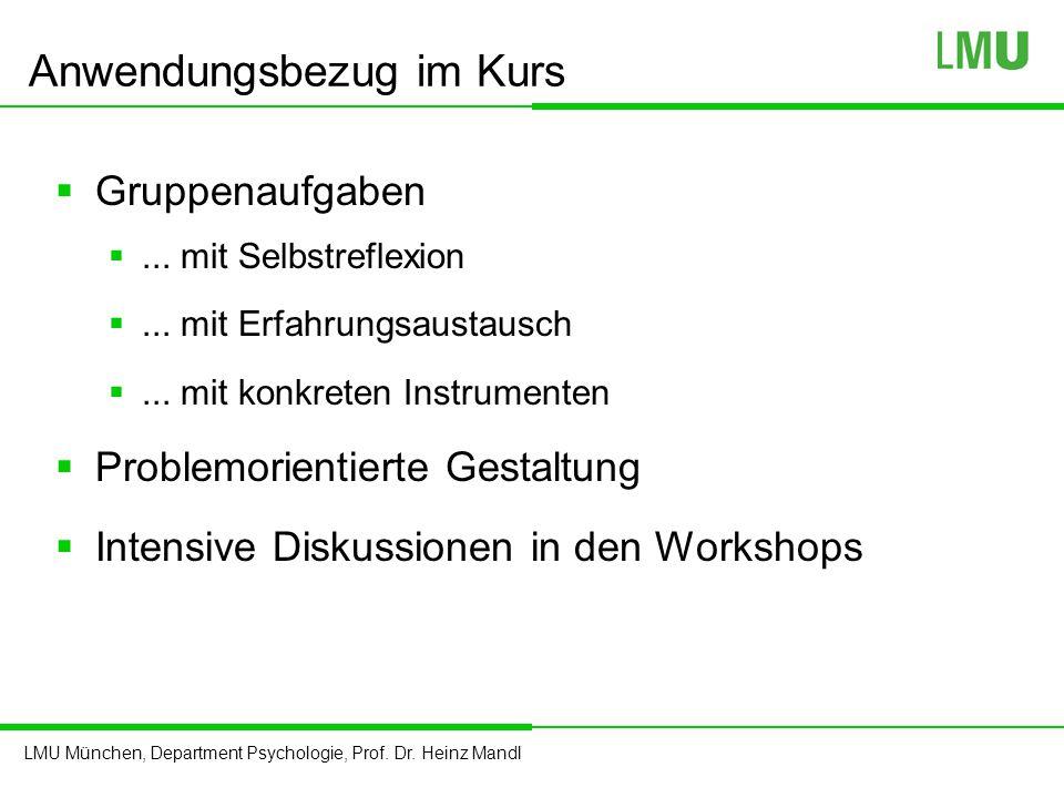 LMU München, Department Psychologie, Prof. Dr. Heinz Mandl Anwendungsbezug im Kurs  Gruppenaufgaben ... mit Selbstreflexion ... mit Erfahrungsausta