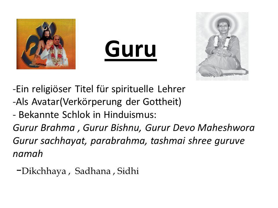 Guru -Ein religiöser Titel für spirituelle Lehrer -Als Avatar(Verkörperung der Gottheit) - Bekannte Schlok in Hinduismus: Gurur Brahma, Gurur Bishnu,