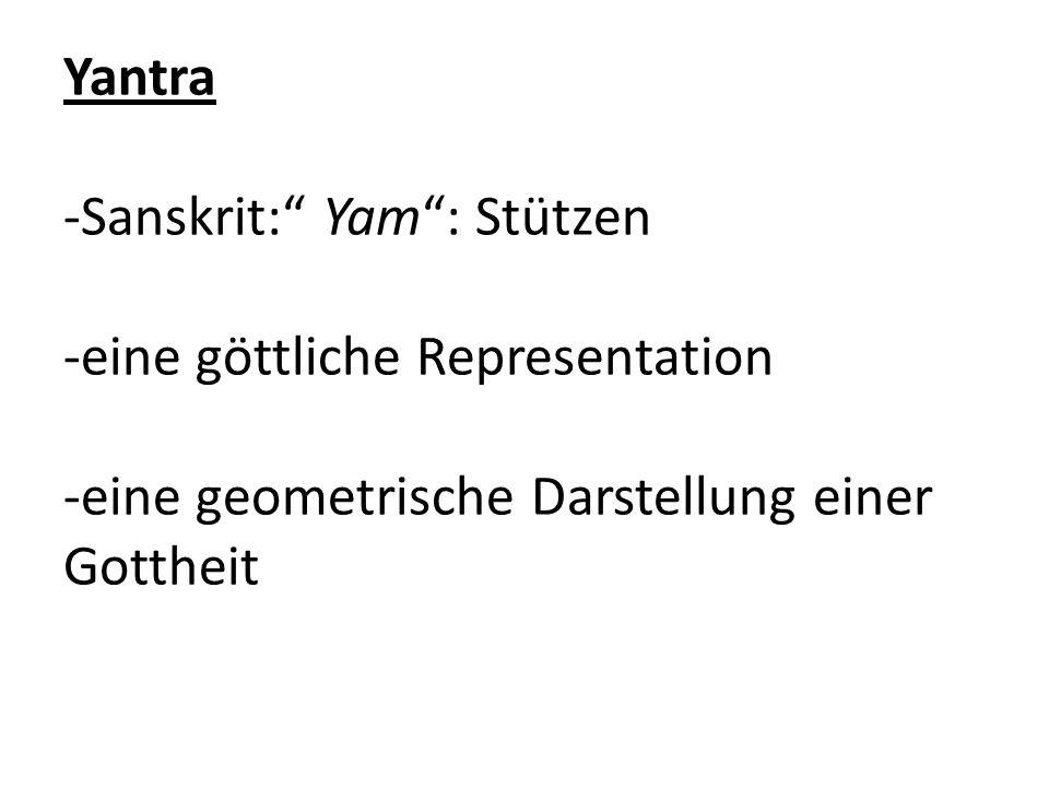 """Yantra -Sanskrit:"""" Yam"""": Stützen -eine göttliche Representation -eine geometrische Darstellung einer Gottheit"""