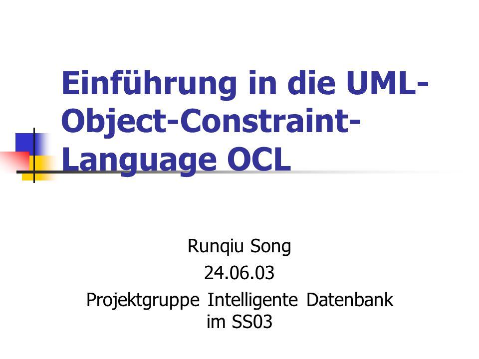 OCL - Typhierarchie  In OCL gibt es folgende Basisdatentypen : Integer, Real, Boolean, String.