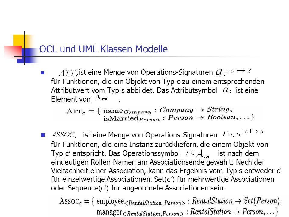 OCL und UML Klassen Modelle ist eine Menge von Operations-Signaturen f ü r Funktionen, die ein Objekt von Typ c zu einem entsprechenden Attributwert v