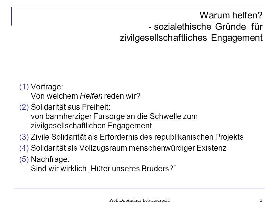 Prof.Dr. Andreas Lob-Hüdepohl 3 (1) Vorfrage: Von welchem Helfen reden wir.