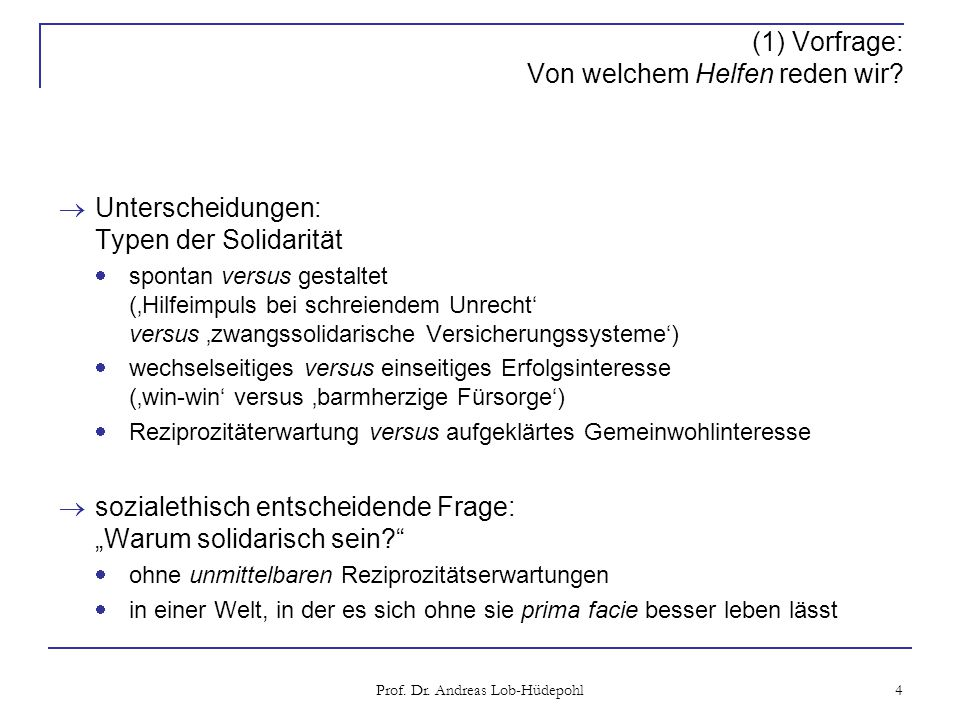 Prof.Dr. Andreas Lob-Hüdepohl 5 (1) Vorfrage: Von welchem Helfen reden wir.