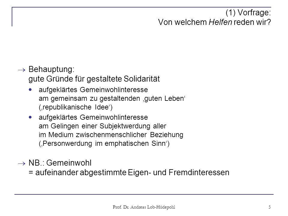 Prof. Dr. Andreas Lob-Hüdepohl 5 (1) Vorfrage: Von welchem Helfen reden wir.