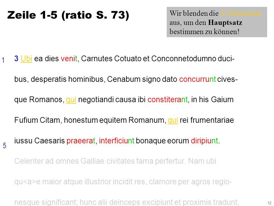 12 3 Ubi ea dies venit, Carnutes Cotuato et Conconnetodumno duci- bus, desperatis hominibus, Cenabum signo dato concurrunt cives- que Romanos, qui negotiandi causa ibi constiterant, in his Gaium Fufium Citam, honestum equitem Romanum, qui rei frumentariae iussu Caesaris praeerat, interficiunt bonaque eorum diripiunt.