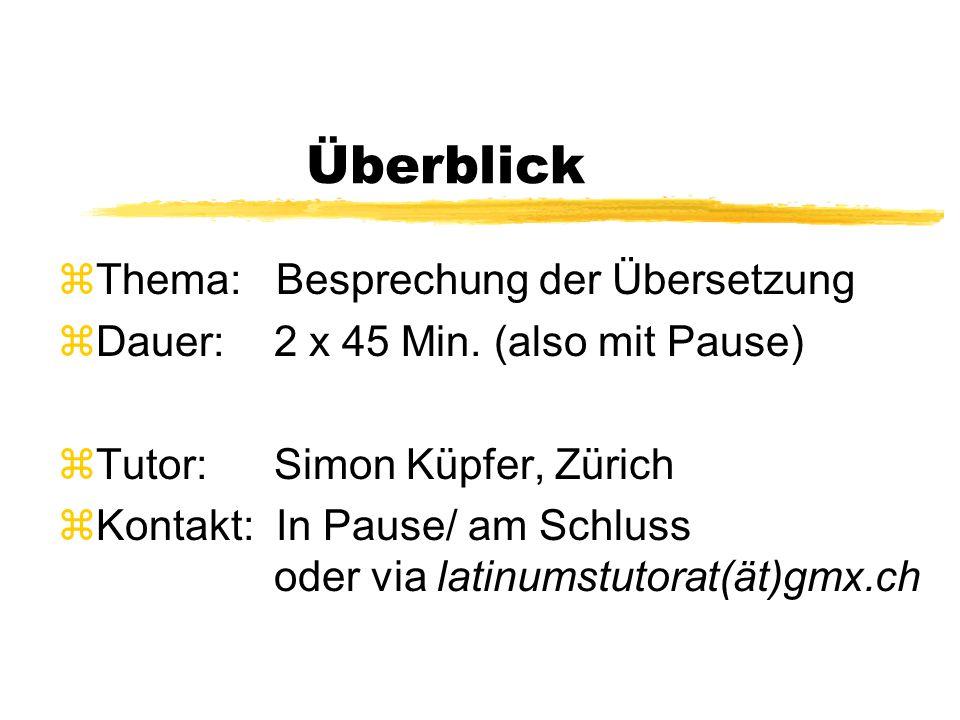 Überblick zThema: Besprechung der Übersetzung zDauer: 2 x 45 Min.