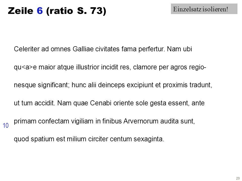 29 Zeile 6 (ratio S. 73) Celeriter ad omnes Galliae civitates fama perfertur.