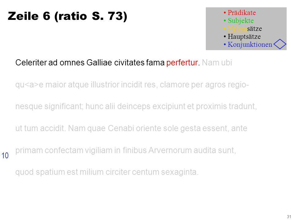 31 Zeile 6 (ratio S. 73) Celeriter ad omnes Galliae civitates fama perfertur.