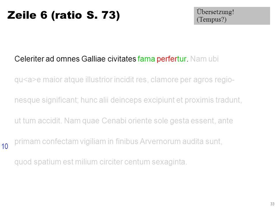 33 Zeile 6 (ratio S. 73) Celeriter ad omnes Galliae civitates fama perfertur.