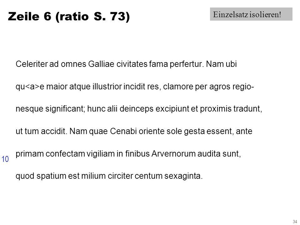 34 Zeile 6 (ratio S. 73) Celeriter ad omnes Galliae civitates fama perfertur.