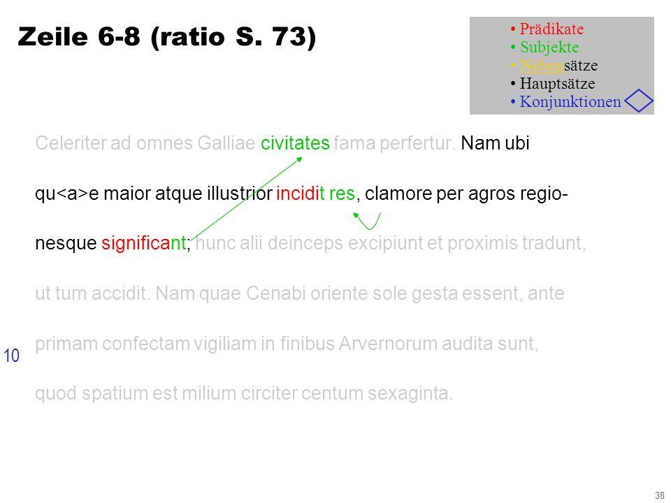 38 Zeile 6-8 (ratio S. 73) Celeriter ad omnes Galliae civitates fama perfertur.