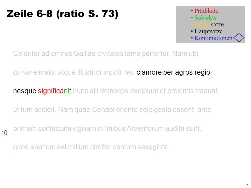 41 Zeile 6-8 (ratio S. 73) Celeriter ad omnes Galliae civitates fama perfertur.