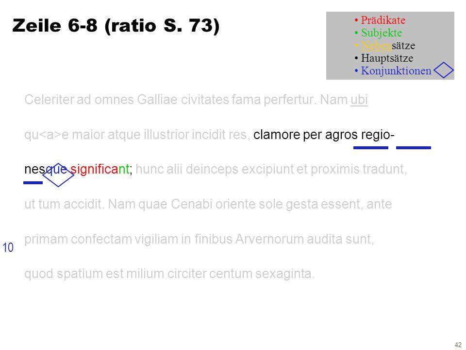 42 Zeile 6-8 (ratio S. 73) Celeriter ad omnes Galliae civitates fama perfertur.