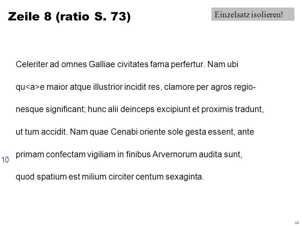 44 Zeile 8 (ratio S. 73) Celeriter ad omnes Galliae civitates fama perfertur.