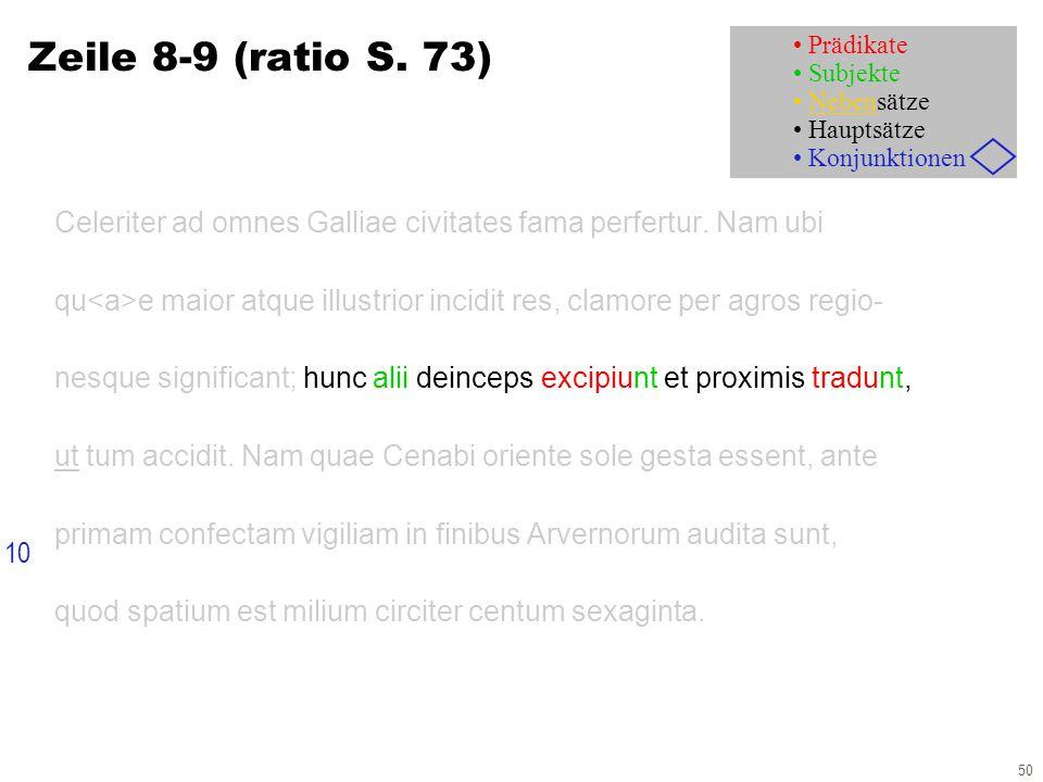 50 Zeile 8-9 (ratio S. 73) Celeriter ad omnes Galliae civitates fama perfertur.