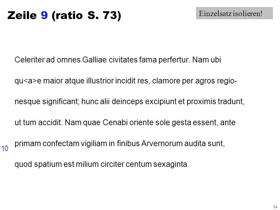 54 Zeile 9 (ratio S. 73) Celeriter ad omnes Galliae civitates fama perfertur.
