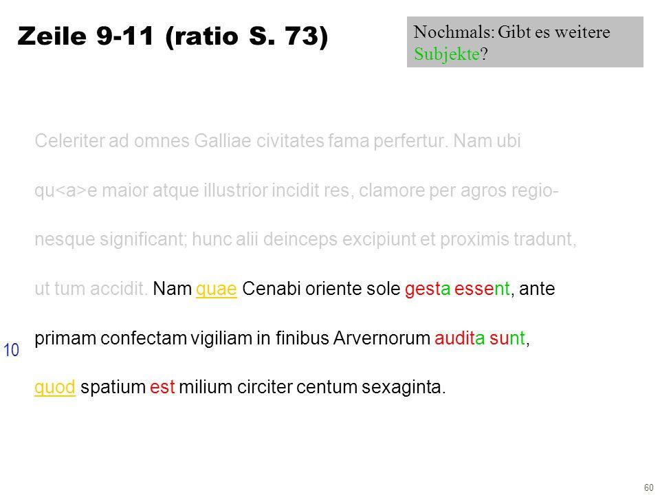 60 Zeile 9-11 (ratio S. 73) Celeriter ad omnes Galliae civitates fama perfertur.