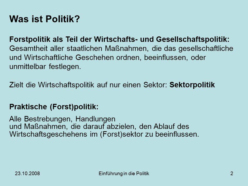23.10.2008Einführung in die Politik2 Was ist Politik.